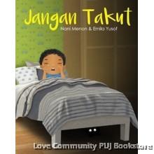 Jangan Takut (Siri Buku Pra Sekolah Nani Menon & Emila Yusof)