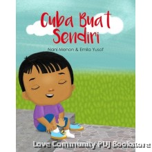 Cuba Buat Sendiri (Siri Buku Pra Sekolah Nani Menon & Emila Yusof)