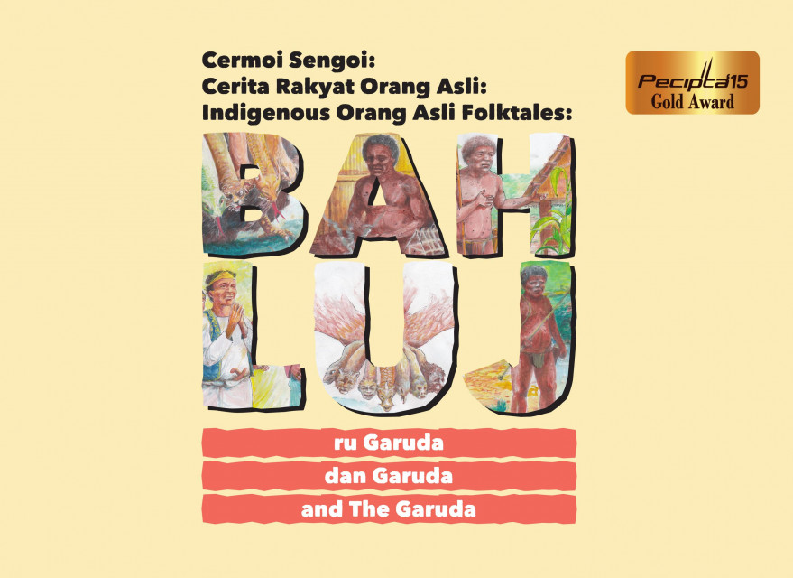 Cerita Rakyat Orang Asli: Bah Luj dan Garuda + CD